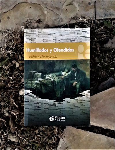 Humillados y ofendidos, de Fiódor Dostoyevski